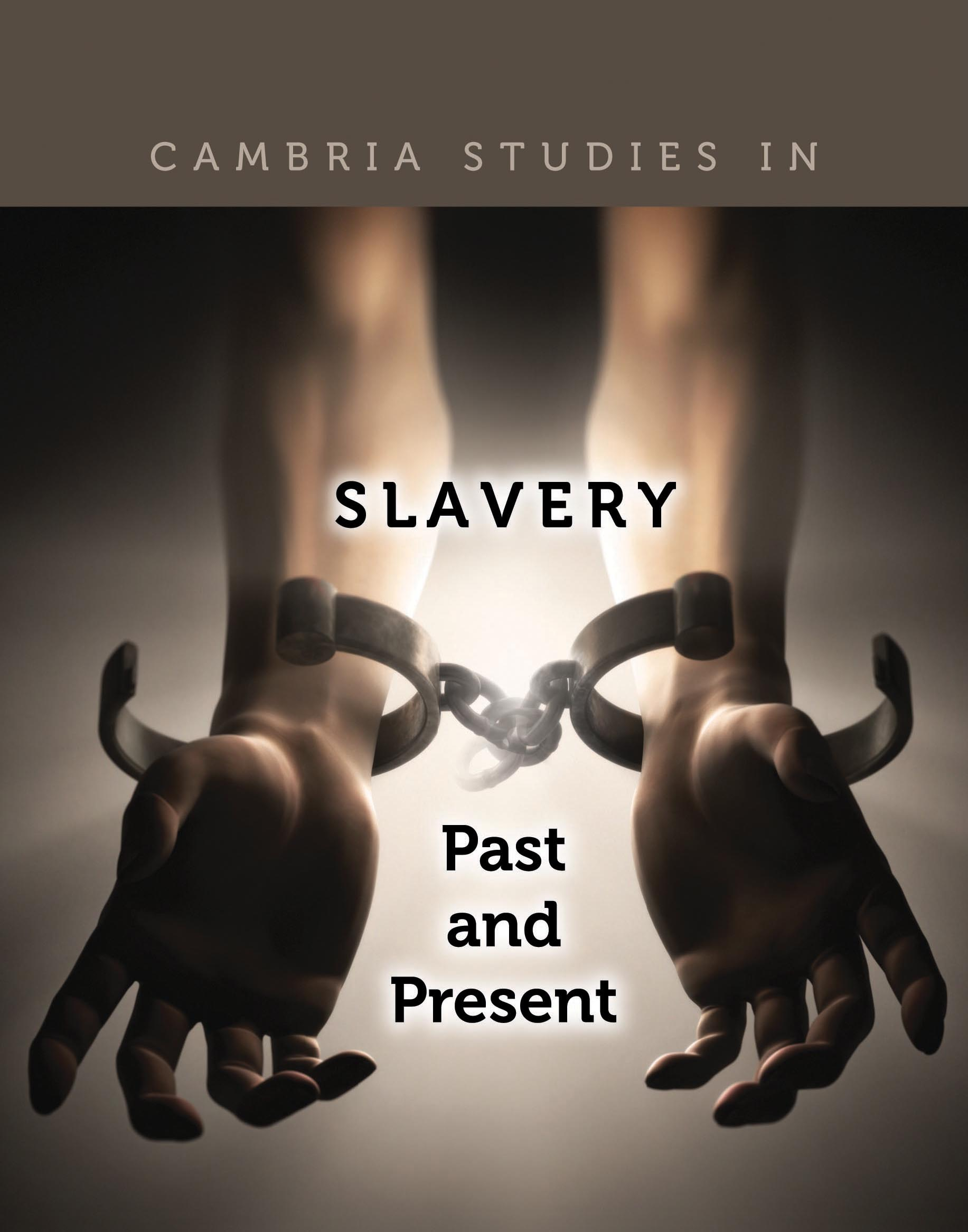Cambria Studies in Slavery - Past and Present